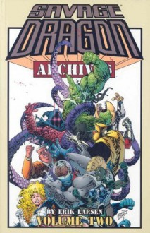 Savage Dragon Archives, Vol. 2 - Erik Larsen