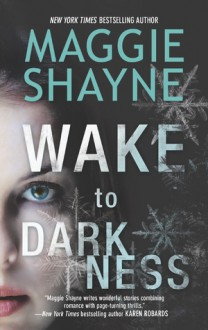 Wake to Darkness - Maggie Shayne