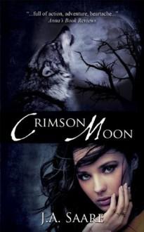 Crimson Moon (Crimson Trilogy) - J.A. Saare