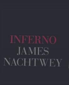 Inferno - James Nachtwey,Luc Sante