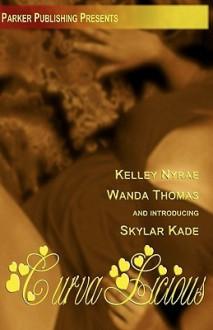 Curvalicious - Kelley Nyrae, Wanda Thomas, Skylar Kade