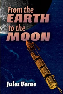 From the Earth to the Moon - Jules Verne, Edward Roth