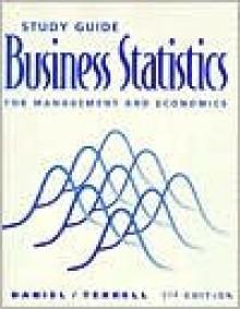 Business Statistics for Management & Economics - Wayne W. Daniel, James C. Terrell
