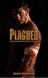Plagued: The Rock Island Zombie Counteractant Experiment - Evan Ramspott