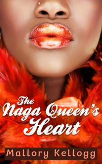 The Naga Queen's Heart - Mallory Kellogg
