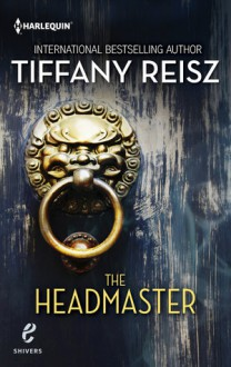 The Headmaster - Tiffany Reisz