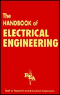 The Handbook of Electrical Engineering - Research & Education Association