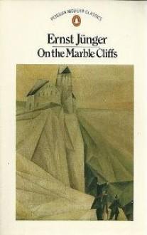 On the Marble Cliffs - Ernst Jünger, Stuart Hood, George Steiner