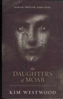 The Daughters of Moab - Kim Westwood
