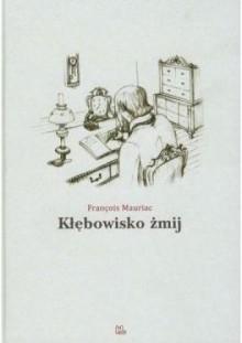 Kłębowisko żmij - François Mauriac, Zofia Jaremko-Pytowska
