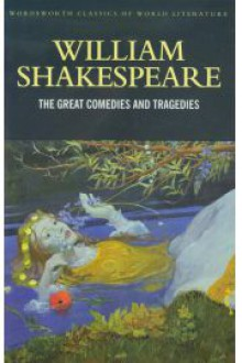The Great Comedies and Tragedies - Emma Smith, Judith Buchanan, William Shakespeare