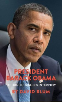 President Barack Obama The Kindle Singles Interview - David Blum
