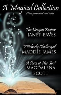 A Magical Collection - Maddie James,Janet Eaves,Magdalena Scott