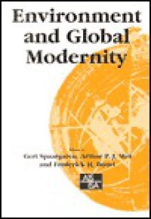 Environment And Global Modernity - Gert Spaargaren, Arthur P.J. Mol, Prof Frederick H Buttel