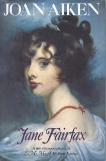 Jane Fairfax - Joan Aiken