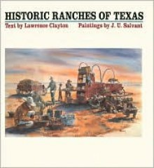 Historic Ranches of Texas - Lawrence Clayton
