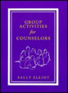 Group Activities for Counselors - Dianne Schilling