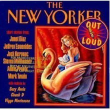 The New Yorker Out Loud. - Steven Millhauser, Jeffrey Eugenides