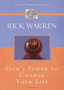 God's Power to Change Your Life (Living with Purpose) - Rick Warren