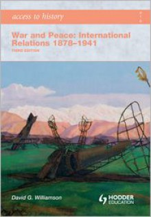 Access to History: War and Peace: International Relations 1878-1941 - David Williamson