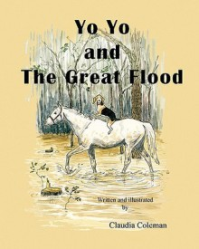 Yo Yo and the Great Flood - Claudia Coleman