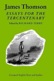 James Thomson: Essays for the Tercentenary - Richard Terry