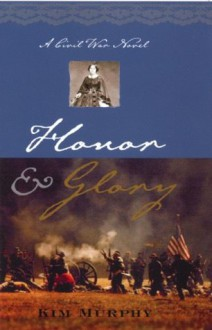 Honor & Glory (Promise & Honor trilogy) - Kim Murphy