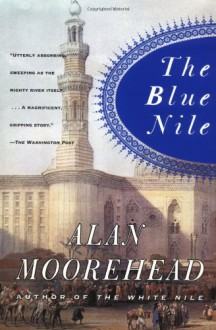 The Blue Nile - Alan Moorehead