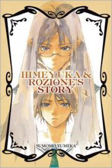 Himeyuka and Rozione's Story - Created by Sumomo Yumeka
