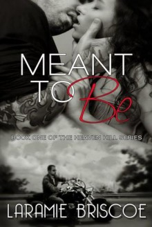 Meant To Be (Heaven Hill, #1) - Laramie Briscoe