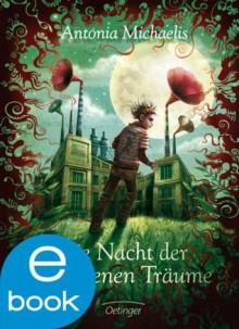 Die Nacht der gefangenen Träume (German Edition) - Antonia Michaelis, Eva Schöffmann-Davidov