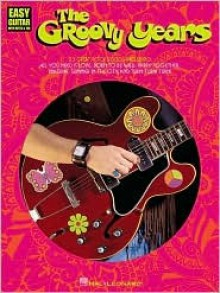 The Groovy Years - Hal Leonard Publishing Company