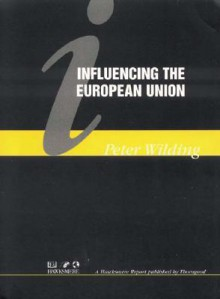 Influencing the European Union - Peter Wilding