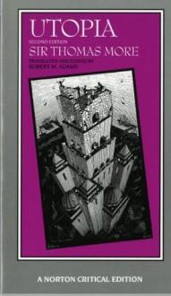 Utopia (Norton Critical Editions) - Thomas More, Robert M. Adams