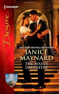 The Maid's Daughter - Janice Maynard