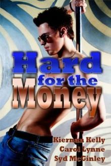 Hard for the Money - Kiernan Kelly, Carol Lynne, Syd McGinley