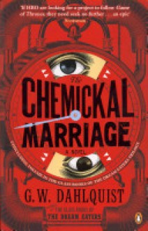 Chemickal Marriage - Gordon Dahlquist