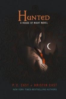 Hunted: A House of Night Novel (House of Night Novels) - P.C. Cast, Kristin Cast
