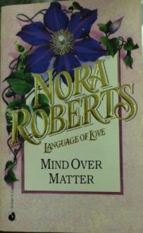 Mind over Matter (Language of Love, #45) - Nora Roberts