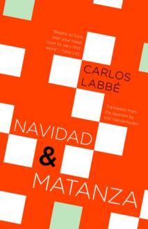 Navidad & Matanza - Carlos Labbé, Will Vanderhyden