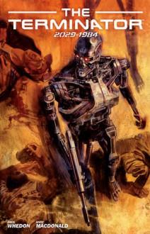 Terminator: 2029 to 1984 (The Terminator) - Zack Whedon, Andy MacDonald, Dan Jackson, Nate Piekos