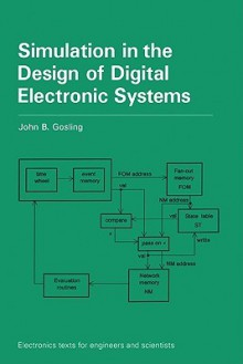Simulation in the Design of Digital Electronic Systems - John B. Gosling