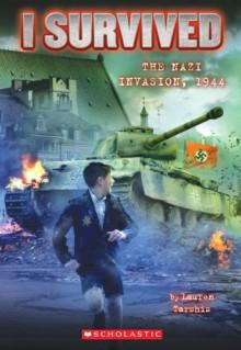 I Survived #9: I Survived the Nazi Invasion, 1944 - Lauren Tarshis