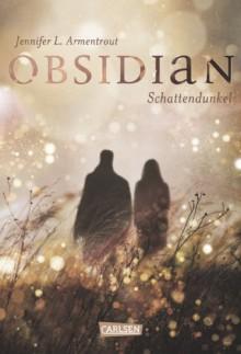 Obsidian. Schattendunkel - Jennifer L. Armentrout, Anja Malich