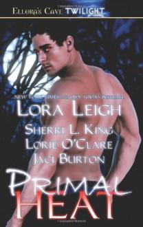 Primal Heat - Lora Leigh, Sherri L. King, Lorie O'Clare, Jaci Burton