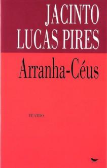 Arranha-Céus - Jacinto Lucas Pires