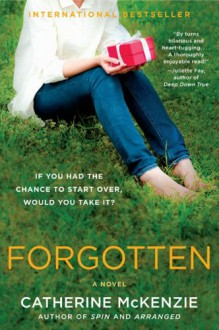 Forgotten: A Novel - Catherine McKenzie