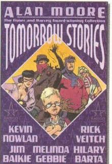 Tomorrow Stories, Vol. 1 - Alan Moore, Kevin Nowlan, Melinda Gebbie