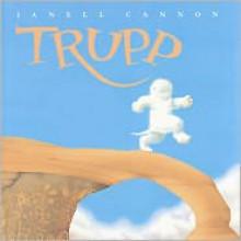 Trupp: A Fuzzhead Tale - Janell Cannon