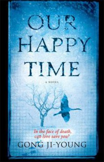 Our Happy Time - Gong Ji-young, Sora Kim-Russell